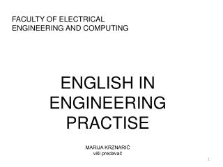 FACULTY OF ELECTRICAL  ENGINEERING AND COMPUTING ENGLISH IN ENGINEERING PRACTISE MARIJA KRZNARIĆ