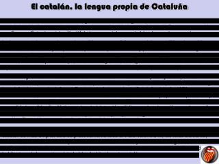El catalán, la lengua propia de Cataluña