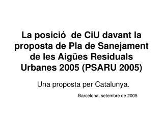 Una proposta per Catalunya. Barcelona, setembre de 2005