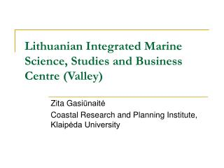 Lithuanian Integrated Marine Science, Studies and Business Centre (Valley)