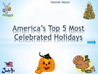 America�s Top 5 Most Celebrated Holidays