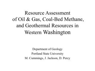 Department of Geology Portland State University M. Cummings, J. Jackson, D. Percy