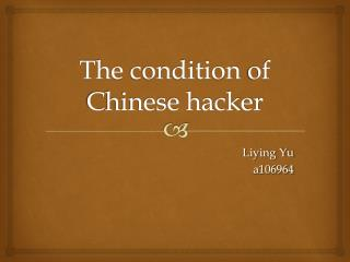 The  condition  of Chinese hacker