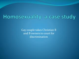 Homosexuality: a case study