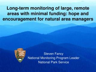 Long-term monitoring of large, remote areas with minimal funding: hope and encouragement for natural area managers