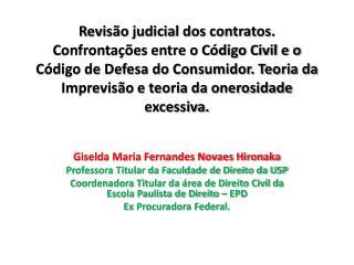 Giselda Maria Fernandes Novaes Hironaka Professora Titular da Faculdade de Direito da USP