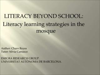 LITERACY BEYOND SCHOOL:  Literacy learning strategies in the mosque