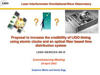Proposal to increase the credibility of LIGO timing using atomic clocks and an optical fiber based time distribution sys