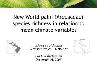 New World palm (Arecaceae) species richness in relation to mean climate variables