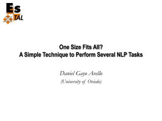 One Size Fits All? A Simple Technique to Perform Several NLP Tasks