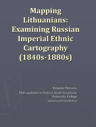 Mapping Lithuanians: Examining Russian Imperial Ethnic Cartography  (1840s-1880s)