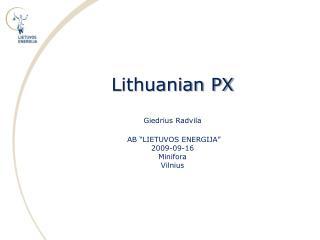 "Lithuanian PX Giedrius Radvila AB  "" L IETUVOS ENERGIJA "" 200 9 -09-16 Minifora Vilnius"