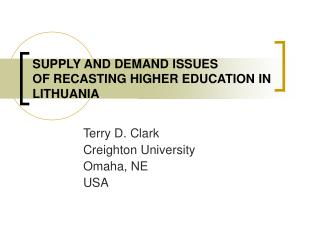 SUPPLY AND DEMAND ISSUES OF RECASTING HIGHER EDUCATION IN LITHUANIA