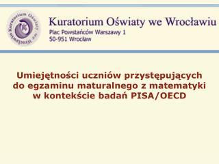 Główne c ele i za ł o ż enia badania PISA/OECD
