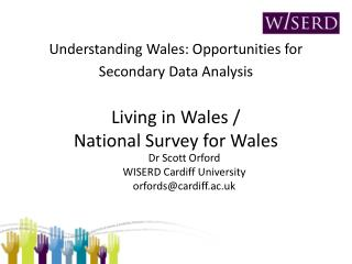 Dr Scott Orford WISERD Cardiff University orfords@cardiff.ac.uk