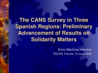 The CANS Survey in Three Spanish Regions: Preliminary Advancement of Results on Solidarity Matters