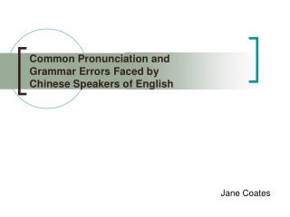 Common Pronunciation and Grammar Errors Faced by Chinese Speakers of English
