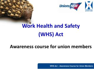 Work Health and Safety  (WHS) Act Awareness course for union members