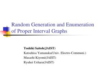 Random Generation and Enumeration of Proper Interval Graphs
