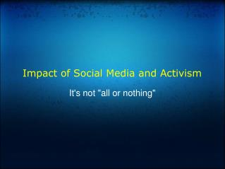 Impact of Social Media and Activism