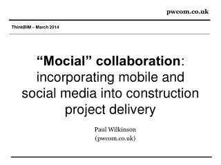 """Mocial"" collaboration : incorporating mobile and social media into construction project delivery"