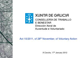 Act 10/2011, of 28 th  November, of Voluntary Action