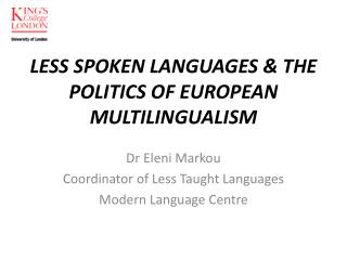 LESS SPOKEN LANGUAGES & THE POLITICS OF EUROPEAN MULTILINGUALISM
