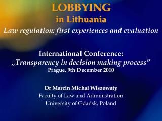 LOBBYING in Lithuania Law regulation: first experiences and evaluation