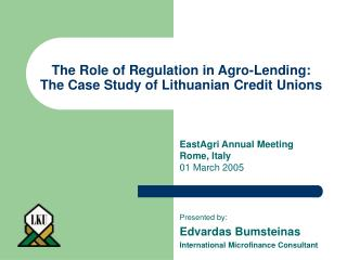The Role of Regulation in Agro-Lending: The Case Study of Lithuanian Credit Unions