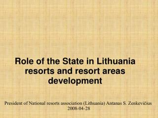 Role of the State in Lithuania resorts and resort areas  development
