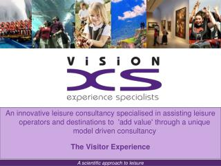 An innovative leisure consultancy specialised in assisting leisure operators and destinations to  add value through a un