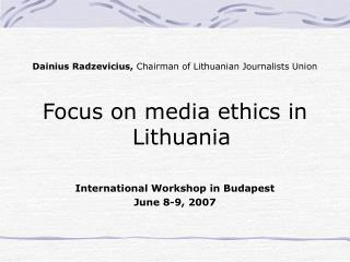 Dainius Radzevicius,  Chairman of Lithuanian Journalists Union