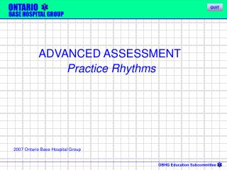 ADVANCED ASSESSMENT  Practice Rhythms