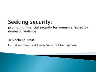 Seeking security:  promoting financial security for women affected by domestic violence