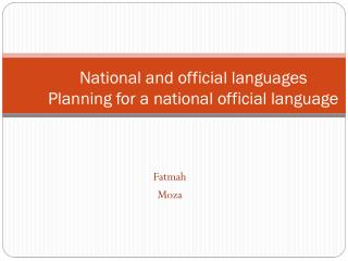 National and  o fficial languages Planning for a national official language