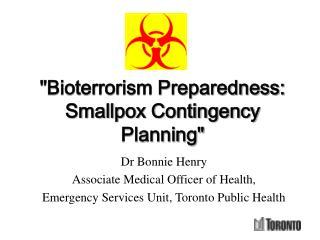"""Bioterrorism Preparedness: Smallpox Contingency Planning"""