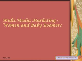 Multi Media Marketing - Women and Baby Boomers