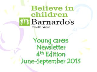 Young carers Newsletter  4 th  Edition June-September 2013