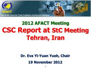 2012 AFACT Meeting CSC Report at  StC Meeting Tehran, Iran