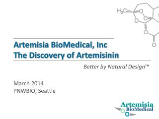 Artemisia  BioMedical ,  Inc The Discovery of Artemisinin