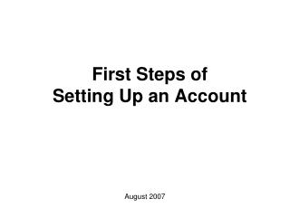 First Steps of  Setting Up an Account
