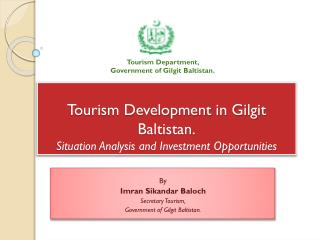 Tourism Development in Gilgit Baltistan. Situation Analysis and Investment Opportunities