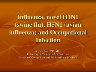 Influenza, novel H1N1 (swine flu), H5N1 (avian influenza) and Occupational Infection