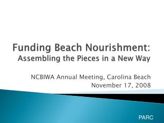 Funding Beach Nourishment:  Assembling the Pieces in a New Way