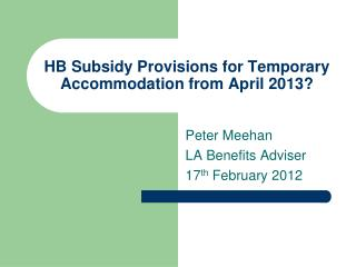 HB Subsidy Provisions for Temporary Accommodation from April 2013?
