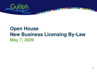 Open House New Business Licensing By-Law May 7, 2009