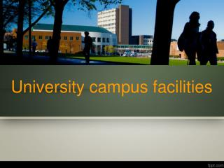 University campus facilities
