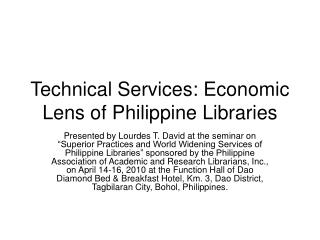 Technical Services: Economic Lens of Philippine Libraries