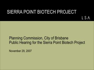 SIERRA POINT BIOTECH PROJECT