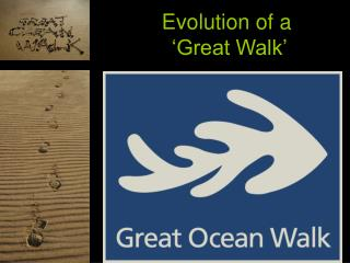 Evolution of a  'Great Walk'